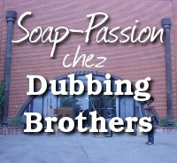 Exclusif : Soap-Passion chez les Dubbing-Brothers !