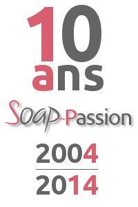 10 ans de Soap-Passion, ça se fête !