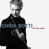 To Love Again  (Chris Botti) - CD