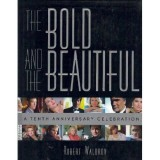 The Bold and the Beautiful: A Tenth Anniversary Celebration (Relié)